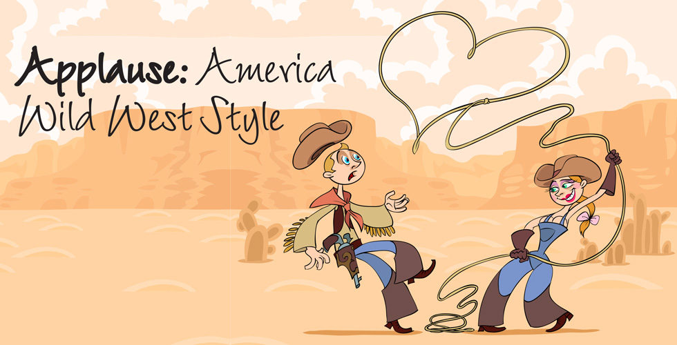 Applause: America Wild West Style